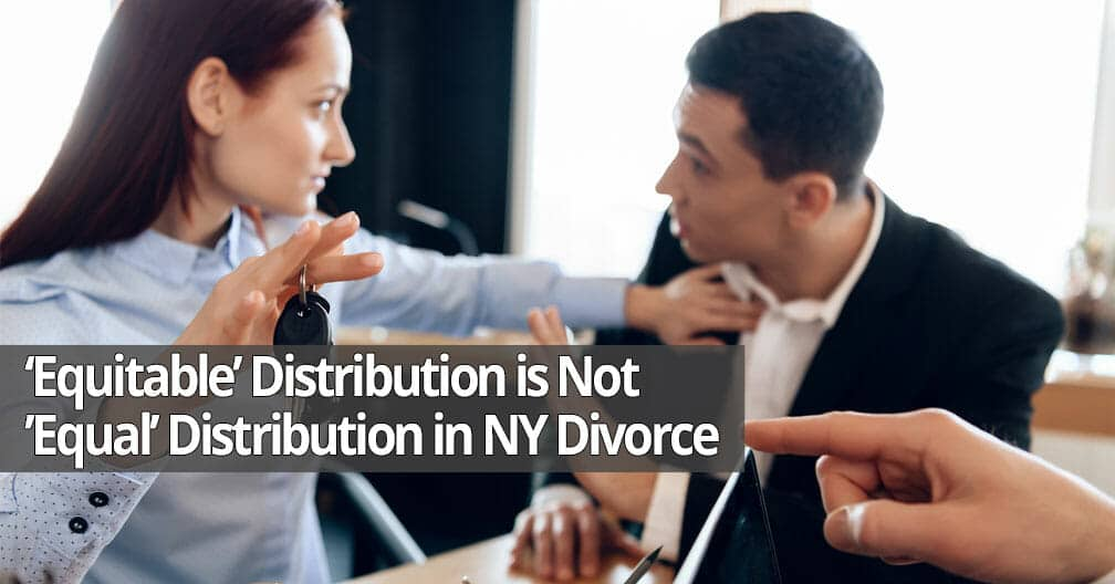 Equitable distribution not equal distribution in LI divorce